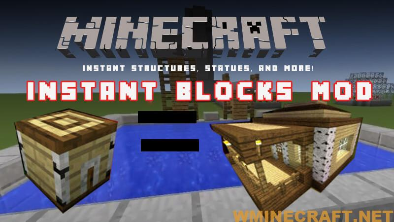Instant Blocks Mod 1 12 2 1 7 10 For Minecraft Instant Structures Statues