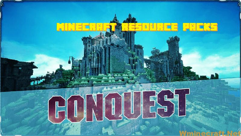 Conquest Resource Pack 1 13 2 1 12 2 For Minecraft Wminecraft Net